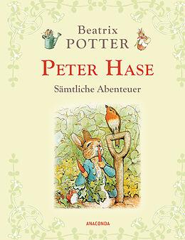 Fester Einband Peter Hase - Sämtliche Abenteuer (Neuübersetzung) von Beatrix Potter