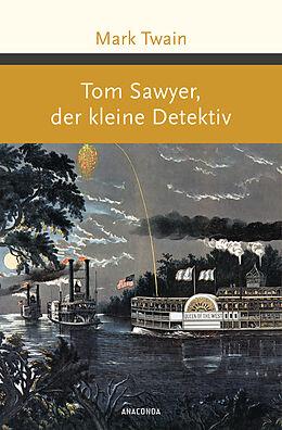 Fester Einband Tom Sawyer, der kleine Detektiv von Mark Twain