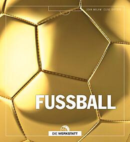 Fester Einband Fußball von John Malam, Clive Gifford
