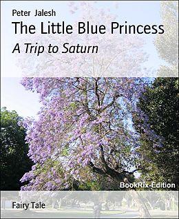 E-Book (epub) The Little Blue Princess von Peter Jalesh