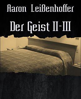 E-Book (epub) Der Geist II-III von Aaron Leißenhoffer