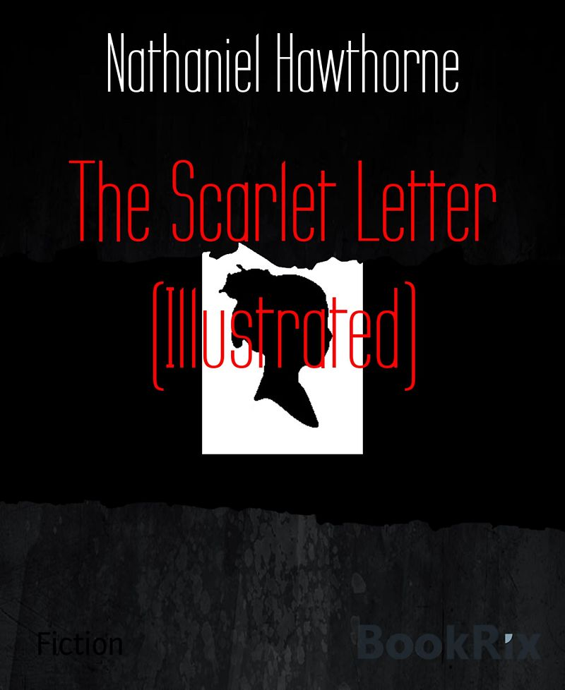 nathaniel hawthorns process of writing the scarlet letter Hawthorne turned to writing after his graduation from bowdoin college his first novel, fanshawe,  the scarlet letter nathaniel hawthorne.