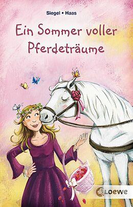 E-Book (epub) Ein Sommer voller Pferdeträume von Kathrin Siegel, Meike Haas