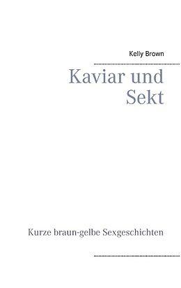Kaviar und Sekt Geschichten [Version allemande]