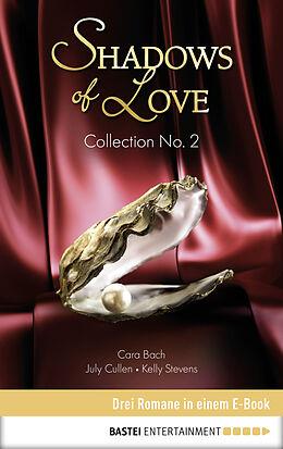 E-Book (epub) Collection No. 2 - Shadows of Love von July Cullen, Cara Bach, Astrid Pfister