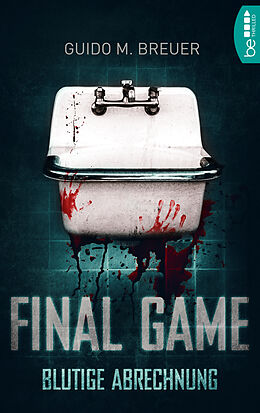 E-Book (epub) Final Game - Blutige Abrechnung von Guido M. Breuer