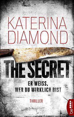 E-Book (epub) Er weiß, wer du wirklich bist - The Secret von Katerina Diamond