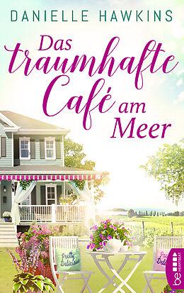 E-Book (epub) Das traumhafte Café am Meer von Danielle Hawkins