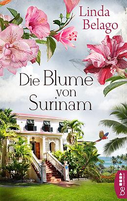 E-Book (epub) Die Blume von Surinam von Linda Belago