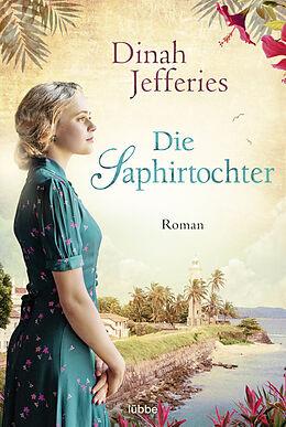 E-Book (epub) Die Saphirtochter von Dinah Jefferies