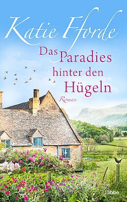 E-Book (epub) Das Paradies hinter den Hügeln von Katie Fforde