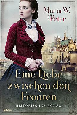 E-Book (epub) Eine Liebe zwischen den Fronten von Maria W. Peter