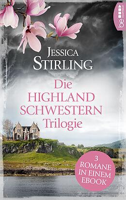 E-Book (epub) Die Highland Schwestern Trilogie von Jessica Stirling