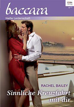 E-Book (epub) Sinnliche Kreuzfahrt mit dir von Rachel Bailey