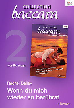 E-Book (epub) Collection Baccara Band 339 - Titel 2: Wenn du mich wieder so berührst von Rachel Bailey