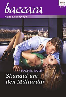 E-Book (epub) Skandal um den Milliardär von Rachel Bailey
