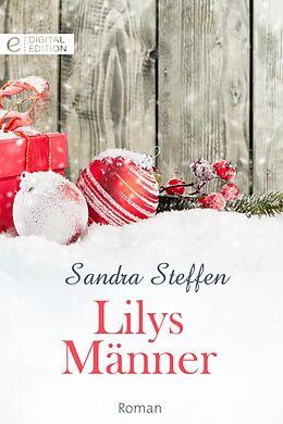 E-Book (epub) Lilys Männer von Sandra Steffen