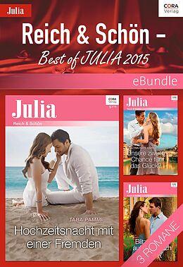 E-Book (epub) Reich & Schön - Best of Julia 2015 von Lynn Raye Harris, Julia James, Tara Pammi