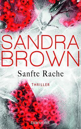 Kartonierter Einband Sanfte Rache von Sandra Brown