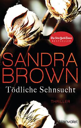 Kartonierter Einband Tödliche Sehnsucht von Sandra Brown