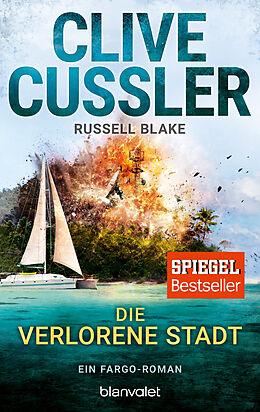 Kartonierter Einband Die verlorene Stadt von Clive Cussler, Russell Blake