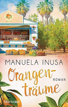 Kartonierter Einband Orangenträume von Manuela Inusa
