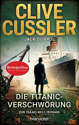 Kartonierter Einband Die Titanic-Verschwörung von Clive Cussler, Jack DuBrul