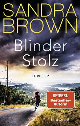 Kartonierter Einband Blinder Stolz von Sandra Brown