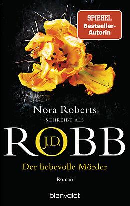 Kartonierter Einband Der liebevolle Mörder von J.D. Robb