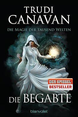 Kartonierter Einband Die Magie der tausend Welten - Die Begabte von Trudi Canavan