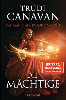 Kartonierter Einband Die Magie der tausend Welten - Die Mächtige von Trudi Canavan