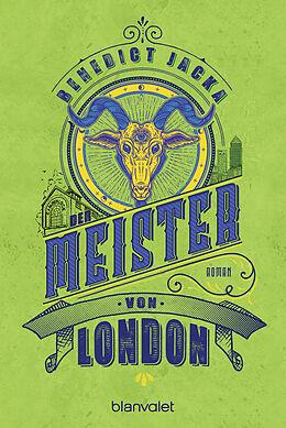 Kartonierter Einband Der Meister von London von Benedict Jacka