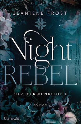 Kartonierter Einband Night Rebel 1 - Kuss der Dunkelheit von Jeaniene Frost