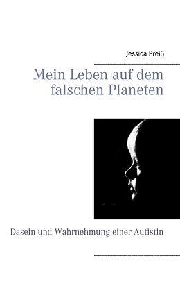 E-Book (epub) Mein Leben auf dem falschen Planeten von Jessica Preiß