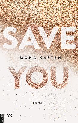 E-Book (epub) Save You von Mona Kasten