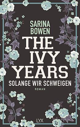 Kartonierter Einband The Ivy Years - Solange wir schweigen von Sarina Bowen