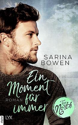 E-Book (epub) True North - Ein Moment für immer von Sarina Bowen
