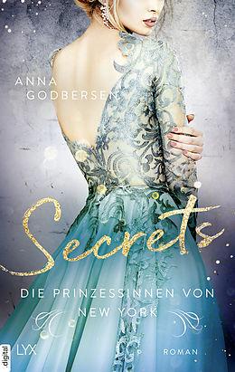 E-Book (epub) Die Prinzessinnen von New York - Secrets von Anna Godbersen