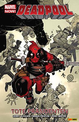 E-Book (pdf) Marvel Now! Deadpool 1 - Tote Präsidenten von Brian Posehn