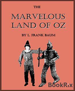 E-Book (epub) The Marvelous Land of Oz (Illustrated) von L. Frank Baum