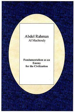 E-Book (epub) Fundamentalism as an enemy for the Civilization von Abdel Rahman Al Machtouly