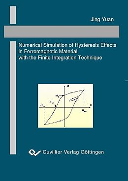 E-Book (pdf) Numerical Simulation of Hysteresis Effects in Ferromagnetic Material with the Finite Integration Technique von Jing Yuan