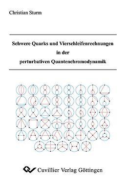 E-Book (pdf) Schwere Quarks und Vierschleifenrechnungen in der perturbativen Quantenchromodynamik von Christian Sturm