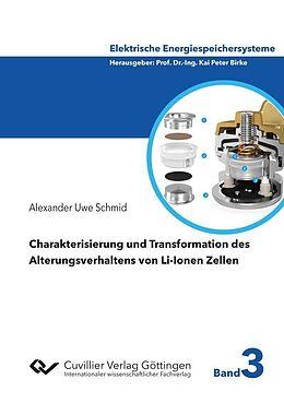 E-Book (pdf) Charakterisierung und Transformation des Alterungsverhaltens von Li-Ionen Zellen von Alexander Uwe Schmid