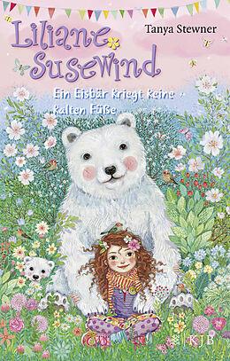 Liliane Susewind  Ein Eisbär kriegt keine kalten Füße