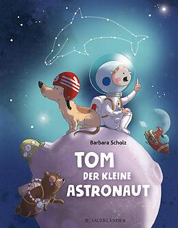 Fester Einband Tom, der kleine Astronaut von Barbara Scholz