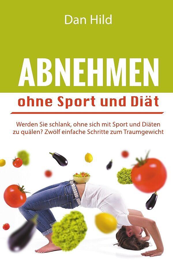Abnehmen Ohne Sport Und Diat Dan Hild Buch Kaufen Exlibris Ch