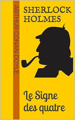 eBook (epub) Sherlock Holmes - Le Signe des quatre de Arthur Conan Doyle