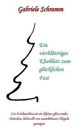 E-Book (epub) Ein vierblättriges Kleeblatt zum glücklichen Fest von Gabriele Schramm