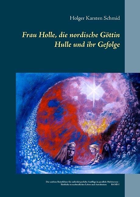 Frau Holle, die nordische Göttin Hulle und ihr Gefolge